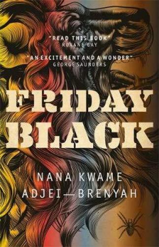 Friday Black: 'an excitement and a wonder' George Saunders por Nana Kwame Adjei-Brenyah