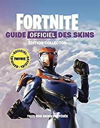 Fortnite Guide Officiel Des Skins Edition Collector Tous