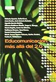 Educomunicación: Mas Allá Del 2.0 (Comunicación Educativa)