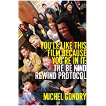 Michel Gondry: You'll Like This Film Because You're in it: You'll Like This Film Because You're in It