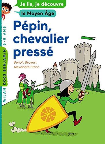 Pépin, chevalier pressé