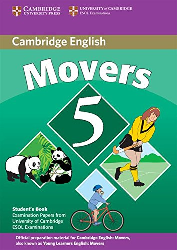 Cambridge young learners english tests. Movers. Student's book. Per la Scuola media: Cambridge Young Learners English Tests Movers 5 Student Book: ... the University of Cambridge ESOL Examinations