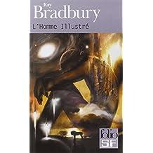 HOMME ILLUSTR? (L') by RAY BRADBURY (June 01,2005)