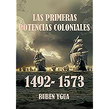 LAS PRIMERAS POTENCIAS COLONIALES: 1492- 1573