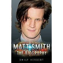 Matt Smith: The Biography