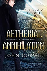 Aetherial Annihilation: Book Eleven of the Overworld Chronicles (Volume 11) by John Corwin (2016-05-02)