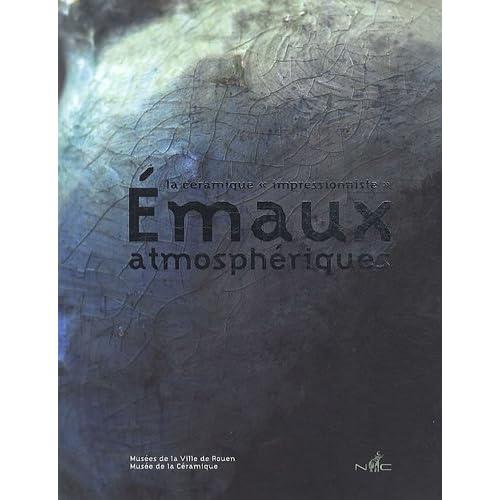 Emaux atmosphériques : La céramique 'impressionniste'