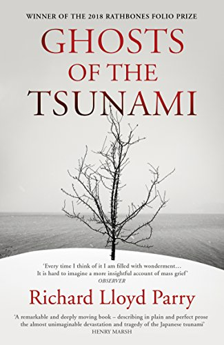 Ghosts of the Tsunami: Death and Life in Japan [Lingua inglese] [Lingua Inglese] di Richard Lloyd Parry