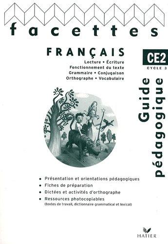 Français CE2 Facettes : Guide pédagogique par Michèle Schöttke