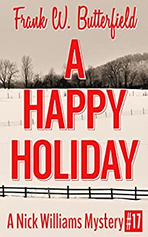A Happy Holiday (A Nick Williams Mystery Book 17) (English Edition) de [Butterfield, Frank W.]