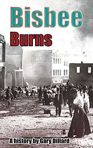 bisbee-burns-the-citys-most-destructive-fires-and-the-creation-of-a-fire-department-epic-of-bisbee-e