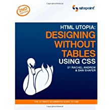 HTML Utopia: Designing Without Tables Using CSS by Rachel Andrew (2006-04-24)