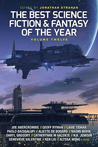 The Best Science Fiction and Fantasy of the Year, Volume Twelve (English Edition)