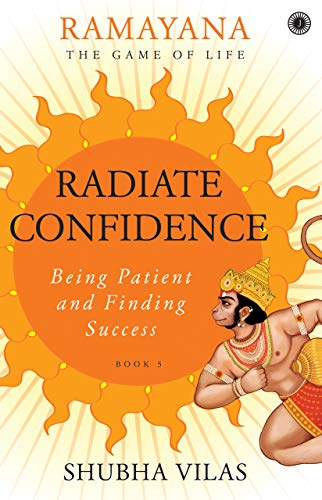 Ramayana: The Game of Life - Book 5: Radiate Confidence