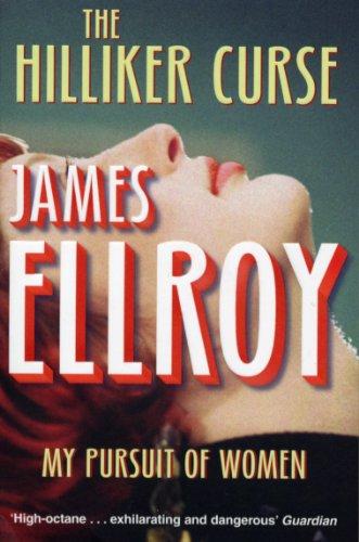 The Hilliker Curse: My Pursuit of Women por James Ellroy