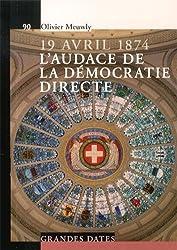 19 avril 1874, l'audace de la démocratie directe