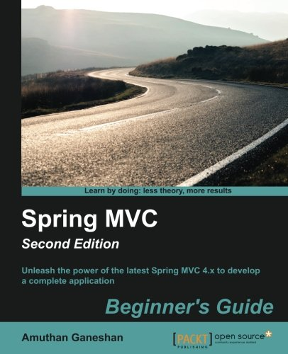Spring MVC Beginner's Guide - Second Edition por Amuthan G