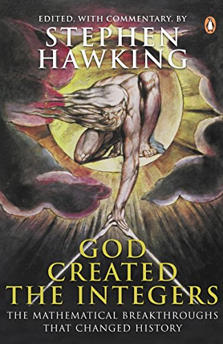 God Created the Integers: The Mathematical Breakthroughs That Changed History (Integer Programming)
