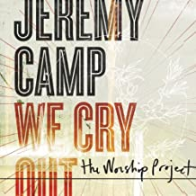 We Cry Out: The Worshipprodject by JEREMY CAMP (2010-08-24)