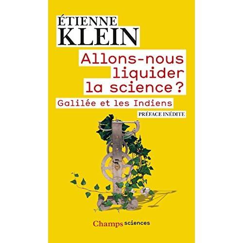 Allons-nous liquider la science ? Galilée et les Indiens (Champs sciences t. 1091)