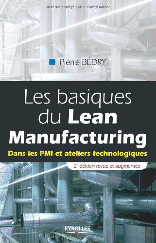 Les basiques du Lean Manufacturing: Dans les PMI et ateliers technologiques.