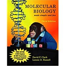 Molecular Biology Made Simple and Fun, Third Edition 3rd edition by David P. Clark (2005) Paperback