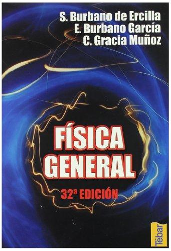Física general por Santiago Burbano De Ercilla, Enrique Burbano García, Carlos Gracia Muñoz