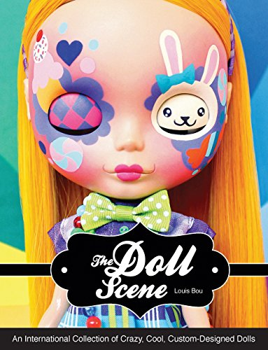 The Doll Scene: An International Collection of Crazy, Cool, Custom Designed Dolls por Louis Bou