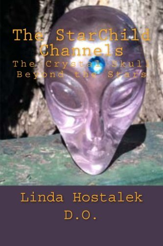 the-starchild-channels-the-crystal-skull-from-beyond-the-stars-by-dr-linda-hostalek-2013-11-24