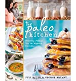 [( The Paleo Kitchen: Finding Primal Joy in Modern Cooking By Bauer, Juli ( Author ) Paperback Jun - 2014)] Paperback