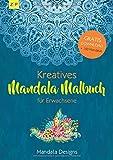 Kreatives Mandala Malbuch für Erwachsene: Kreatives Ausmalbuch zur Meditation, Achtsamkeit und als Entspannung Geschenk (Bonus: Gratis PDF mit 100 Mandalas zum Ausdrucken) - Mandala Designs, Julia Bußgartner