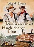 Tom Sawyer und Huckleberry Finn - Mark Twain