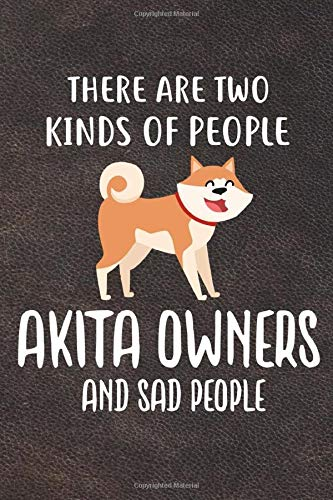There Are Two Kinds Of People Akita Owners And Sad People: Akita Puppy Dog 2020 2021 Monthly Weekly Planner Calendar…