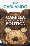 libro Camilla che odiava la politica