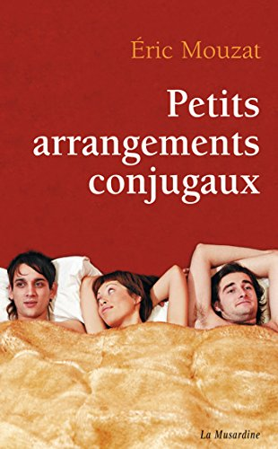 Petits arrangements conjugaux par Eric Mouzat