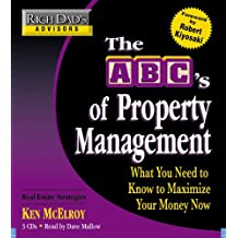 Rich Dad's Advisors: The ABC's of Property Management: What You Need to Know to Maximize Your Money Now: What You Need to Know to Maximise Your Money Now