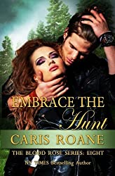 Embrace the Hunt (The Blood Rose Series) (Volume 8) by Caris Roane (2015-05-26)