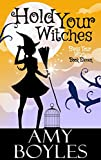 Hold Your Witches (Bless Your Witch Book 11)