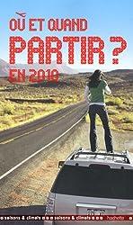 Où et quand partir en 2010 ?