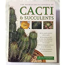 The World Encyclopedia of Cacti and Succulents by Miles with Terry Hewitt, consultant Anderson (2003-12-23)