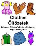 English-Hungarian Clothes/Öltözetek Bilingual Children's Picture Dictionary (FreeBilingualBooks.com)