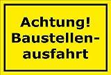 Schild Achtung Baustellenausfahrt – Parkplatz Stellplatz Garage – 15x20cm, 30x20cm und 45x30cm – Bohrlöcher Aufkleber Hartschaum Aluverbund -S00092C