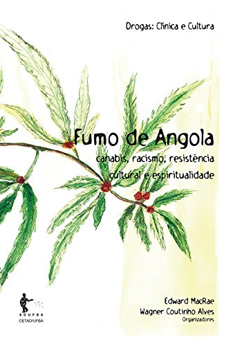 Fumo de Angola: canabis, racismo, resistência cultural e espiritualidade (Portuguese Edition) di Edward MacRae,Wagner Coutinho Alves