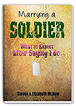 Marrying a Soldier: Army Wives, all there is to know. (English Edition) von [McNew, Steven, McNew, E.]