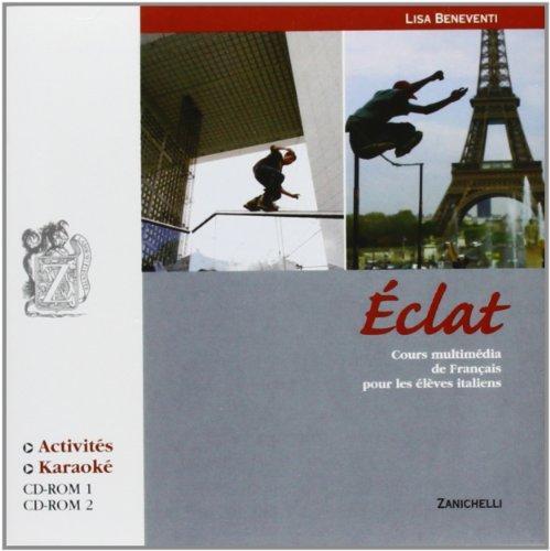 Eclat. Cours multimédia de français pour les élèves italiens. Per le Scuole superiori. CD-ROM. Con espansione online