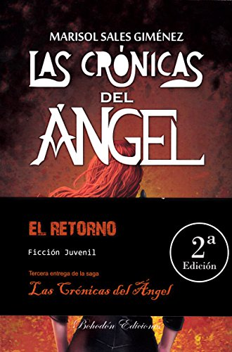 Las crónicas del ángel. El retorno (2ª Ed.) por Marisol Sales Giménez