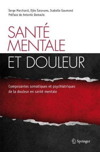 Sant mentale et douleur : Composantes somatiques et psychiatriques de la douleur en sant mentale