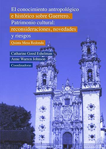El conocimiento antropológico e histórico sobre Guerrero ...