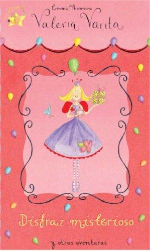 Disfraz misterioso y otras aventuras (Valeria Varita. Primeras lecturas) (LAS AVENTURAS DE VALERIA VARITA)