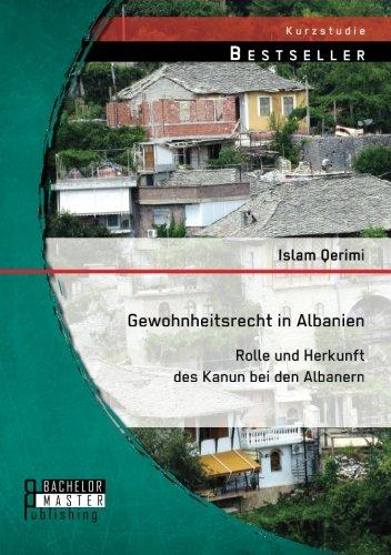 Gewohnheitsrecht in Albanien: Rolle und Herkunft des Kanun bei den Albanern
